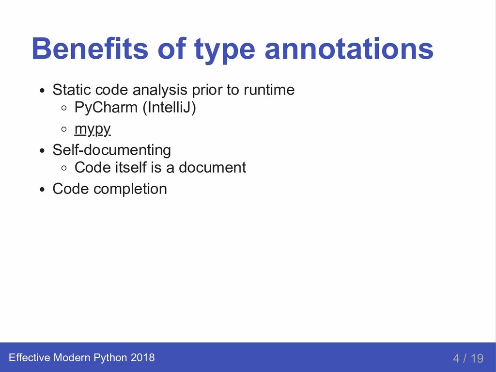 Benefits of type annotations Static code analys...