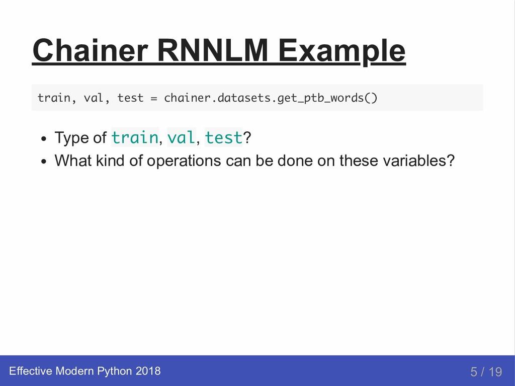 Chainer RNNLM Example train, val, test = chaine...