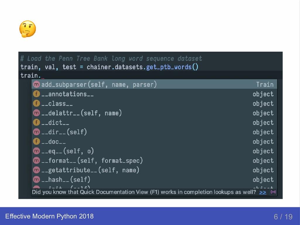 Effective Modern Python 2018 6 / 19