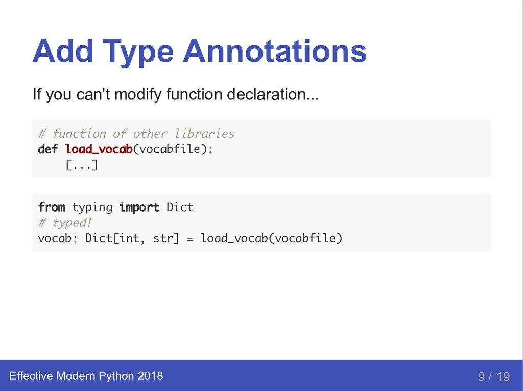 Add Type Annotations If you can't modify functi...