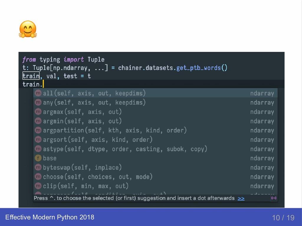 Effective Modern Python 2018 10 / 19