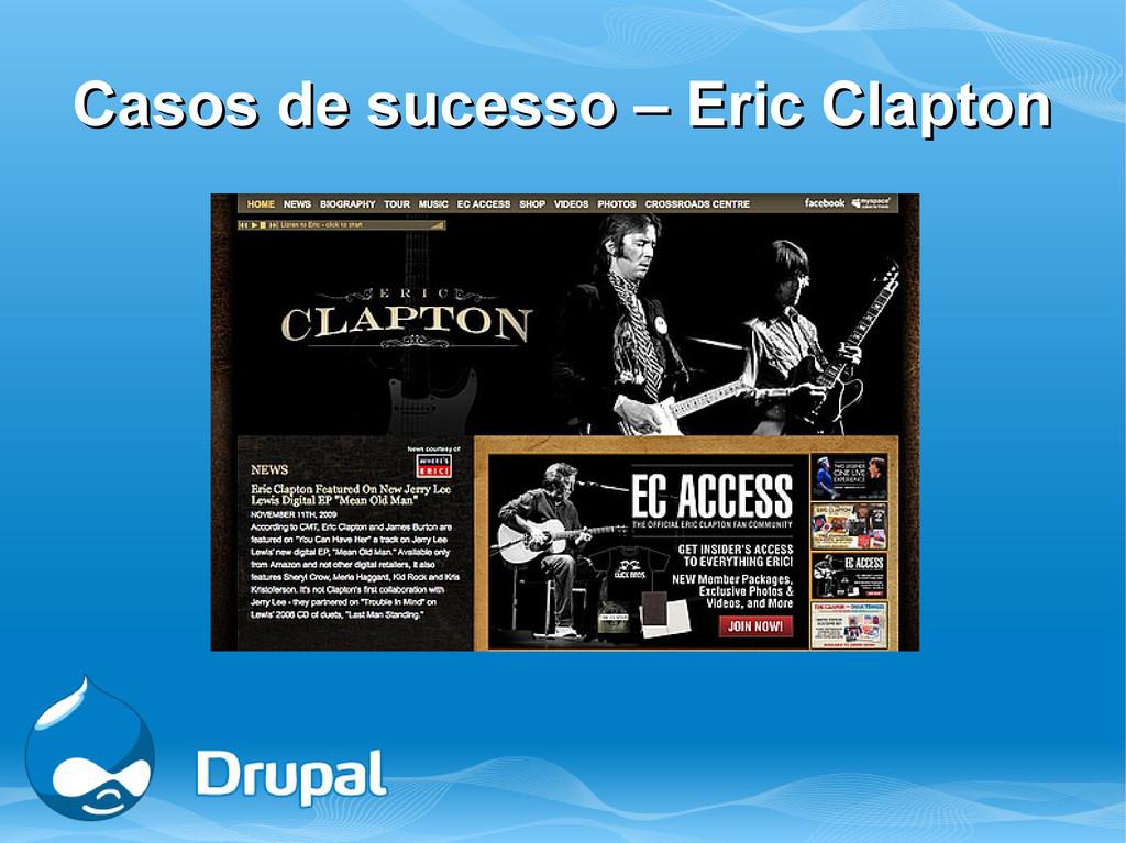 Casos de sucesso – Eric Clapton Casos de sucess...