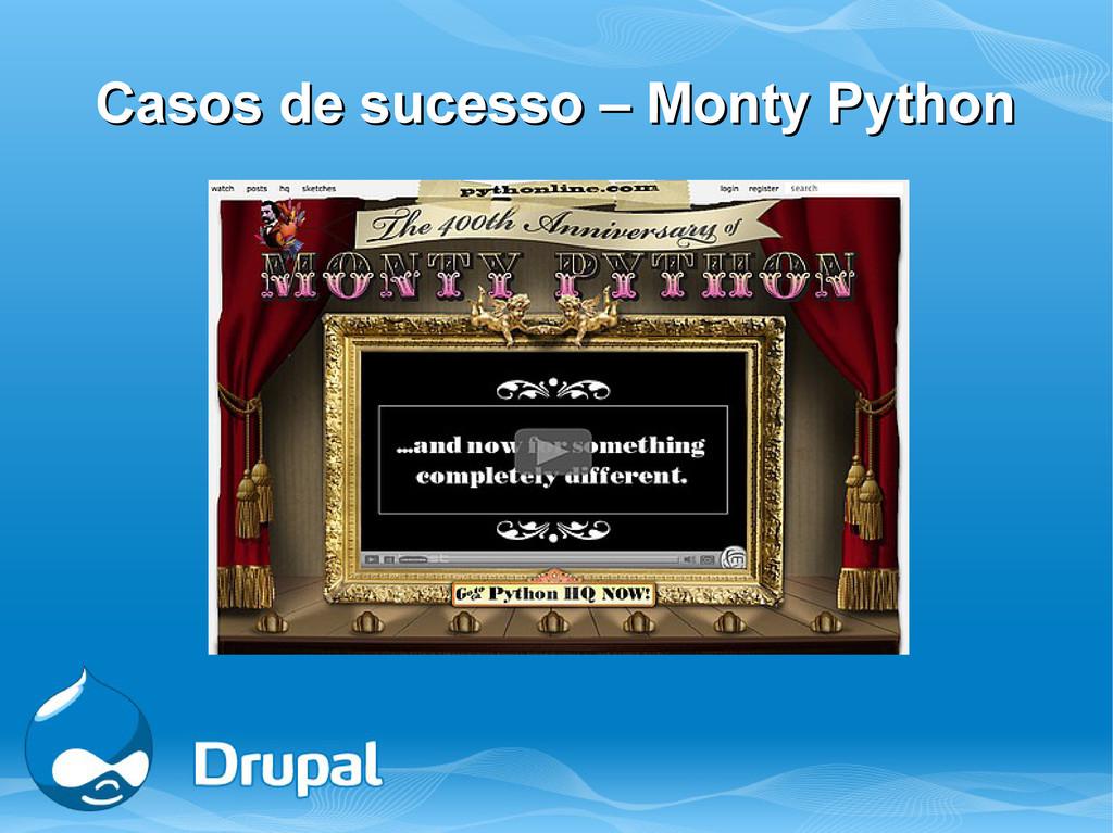 Casos de sucesso – Monty Python Casos de sucess...