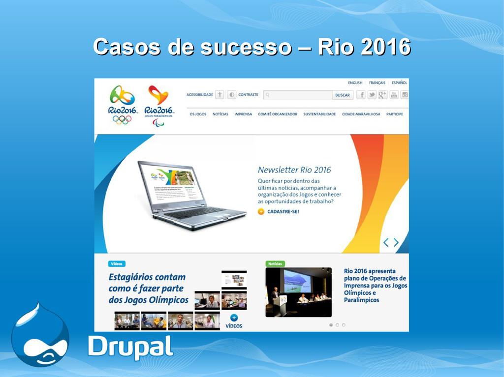 Casos de sucesso – Rio 2016 Casos de sucesso – ...
