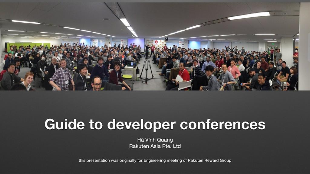 Guide to developer conferences Hà Vĩnh Quang Ra...
