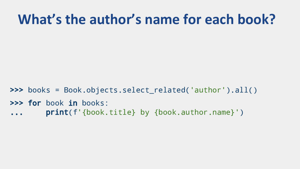 >>> books = Book.objects.select_related('author...
