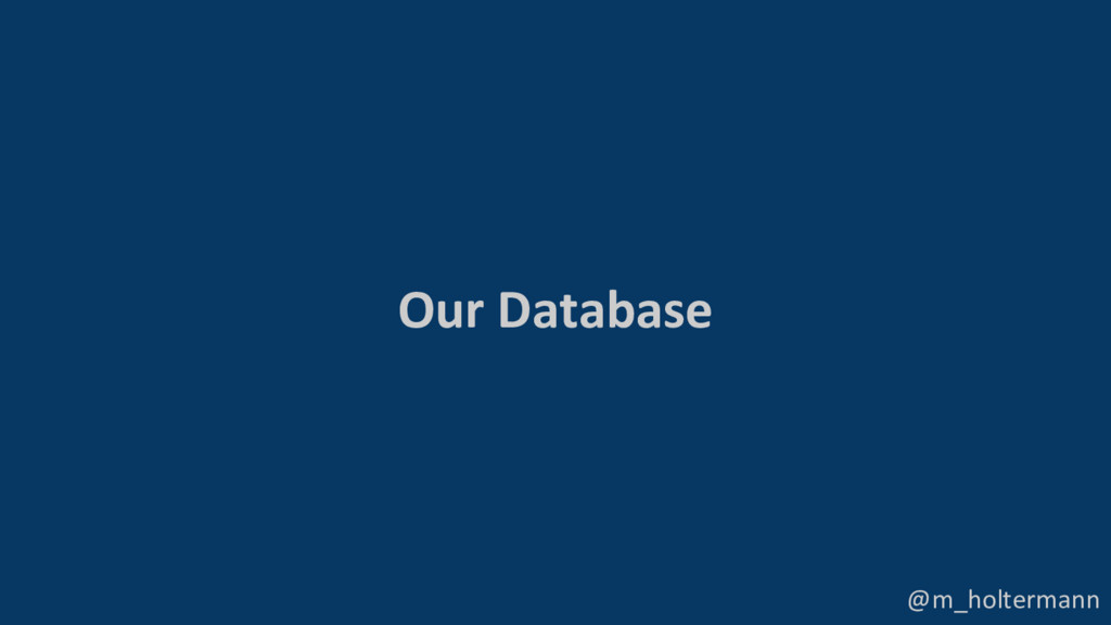 @m_holtermann Our Database