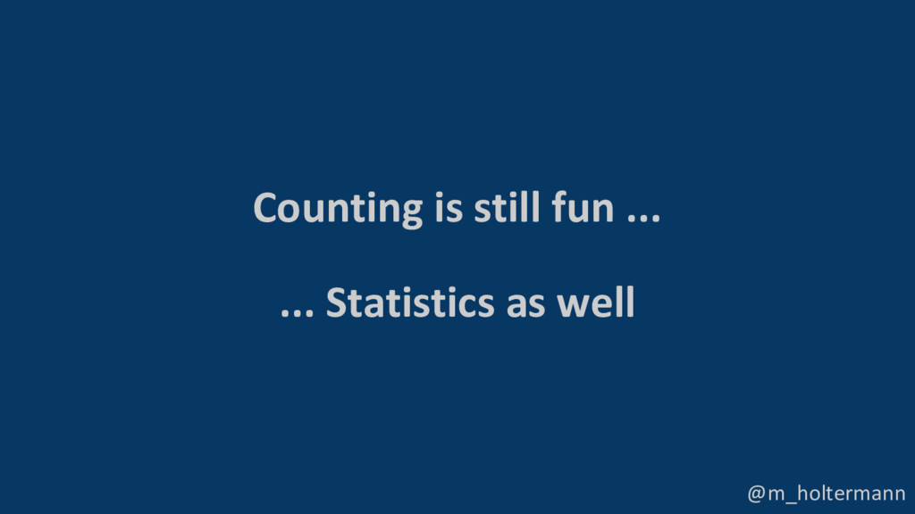 @m_holtermann Counting is still fun ... ... Sta...