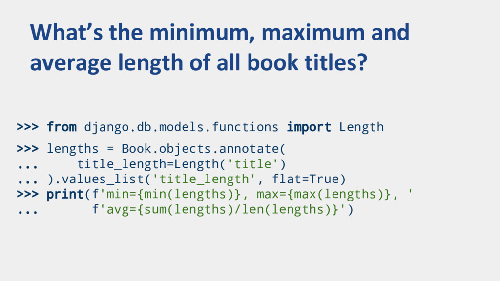 >>> from django.db.models.functions import Leng...