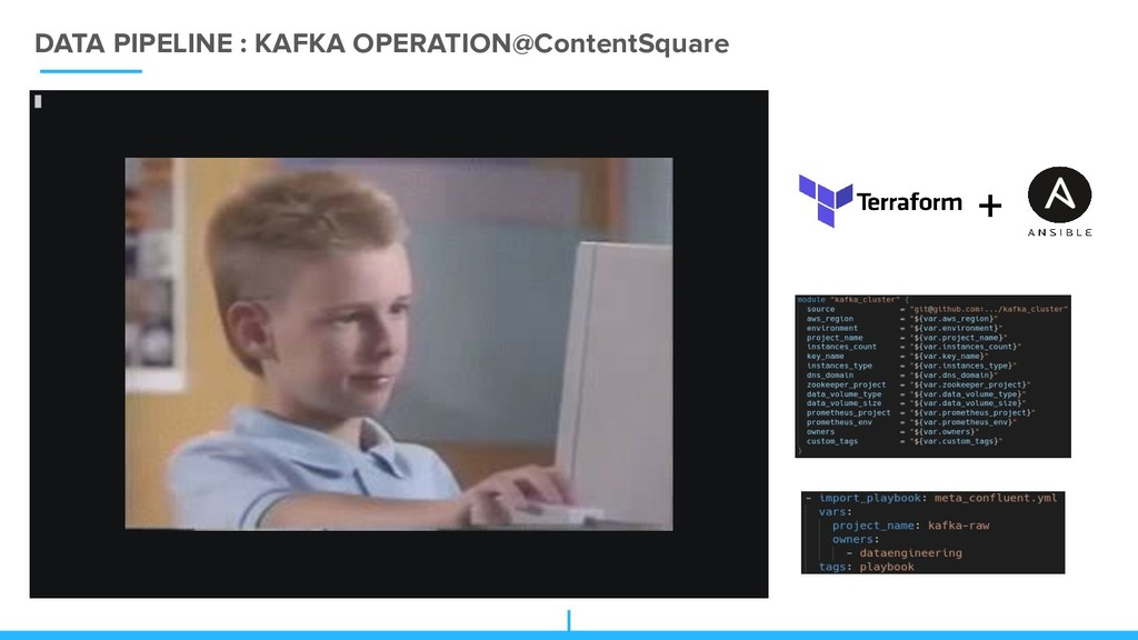 DATA PIPELINE : KAFKA OPERATION@ContentSquare +