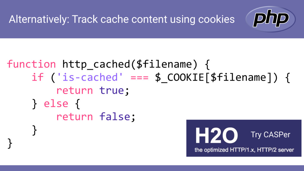 Alternatively: Track cache content using cookie...