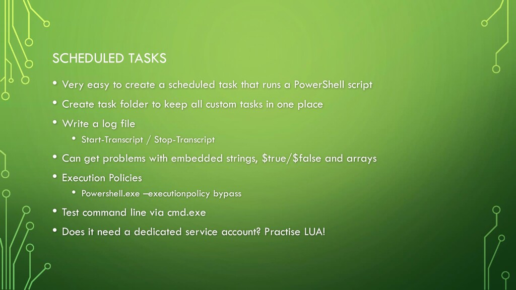 SCHEDULED TASKS • Very easy to create a schedul...
