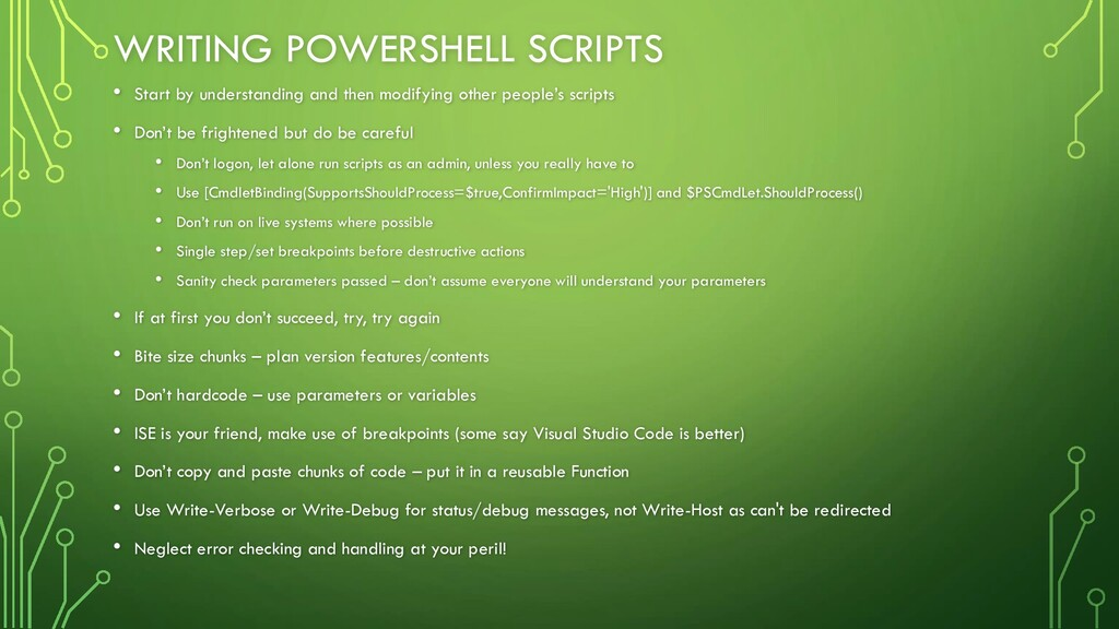 WRITING POWERSHELL SCRIPTS • Start by understan...