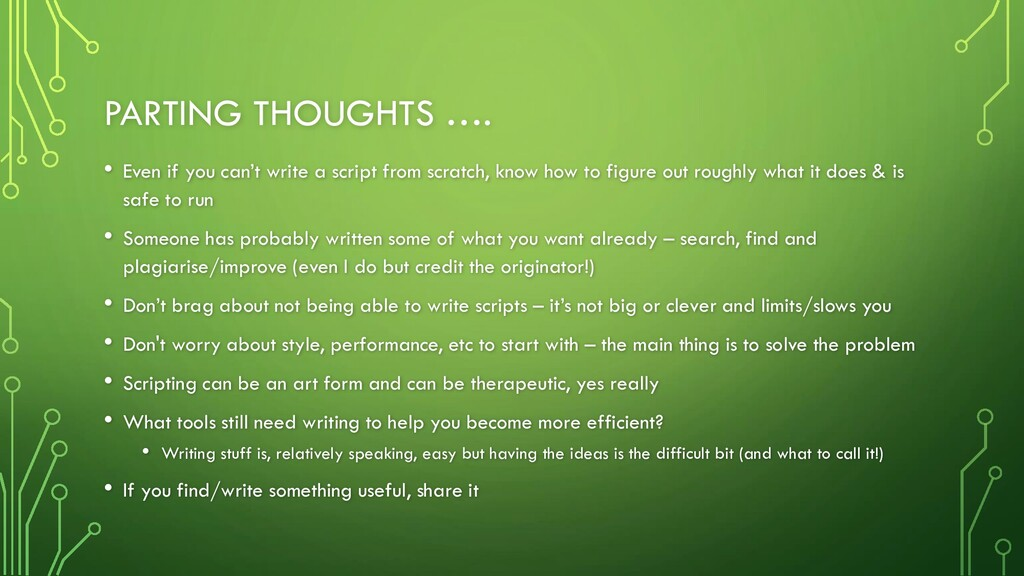 PARTING THOUGHTS …. • Even if you can't write a...