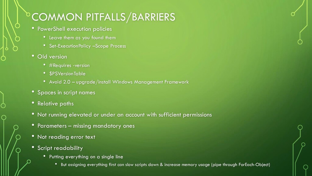 COMMON PITFALLS/BARRIERS • PowerShell execution...