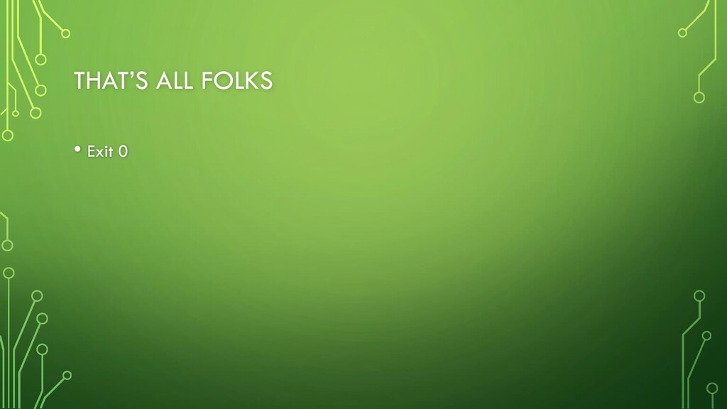 THAT'S ALL FOLKS • Exit 0