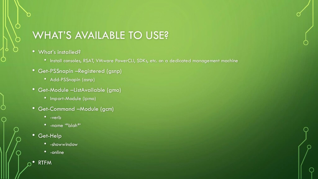 WHAT'S AVAILABLE TO USE? • What's installed? • ...