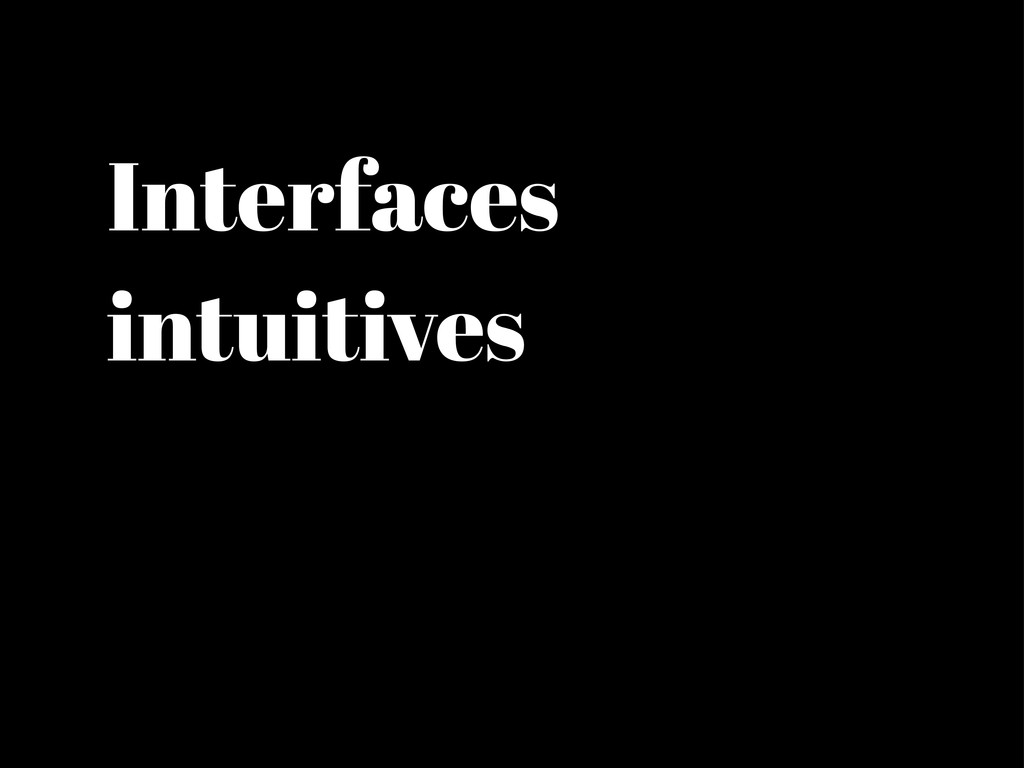 Interfaces intuitives