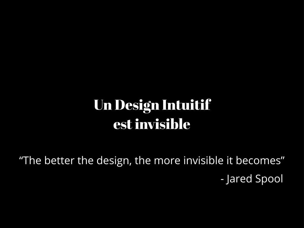 """Un Design Intuitif est invisible """"The better th..."""