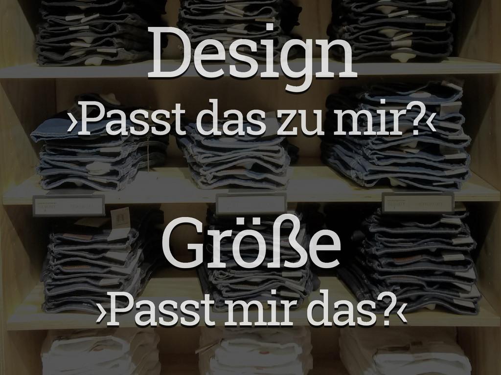 Design Größe ›Passt das zu mir?‹ ›Passt mir das...