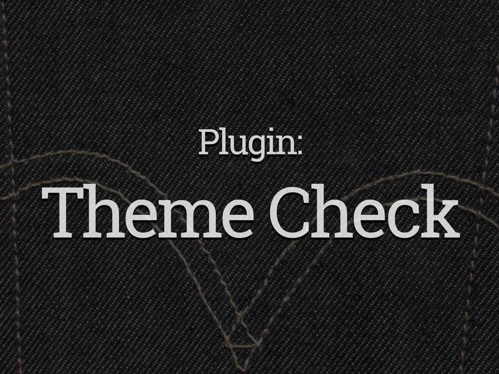 Plugin: Theme Check