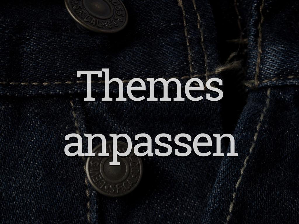 Themes anpassen