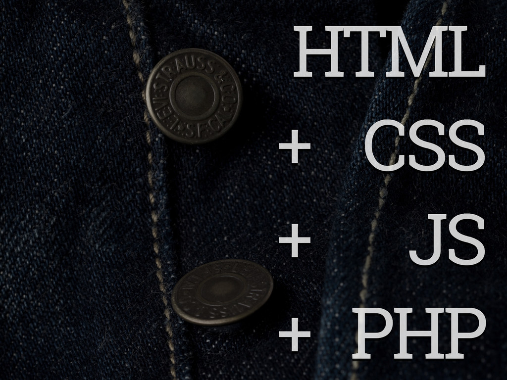 HTML + CSS + JS + PHP