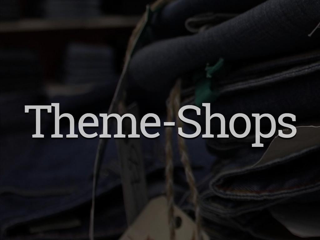 Theme-Shops