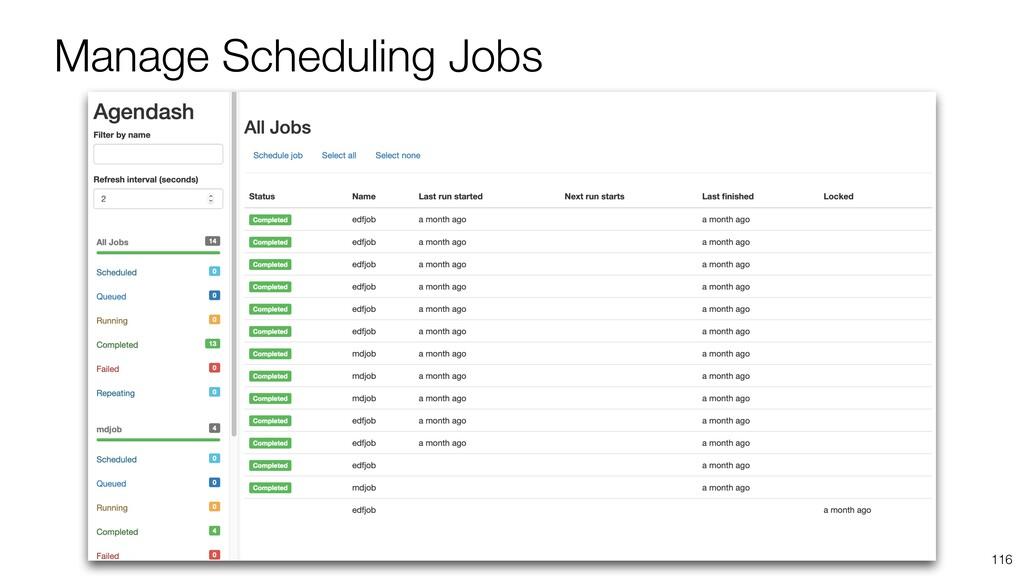 Manage Scheduling Jobs 116