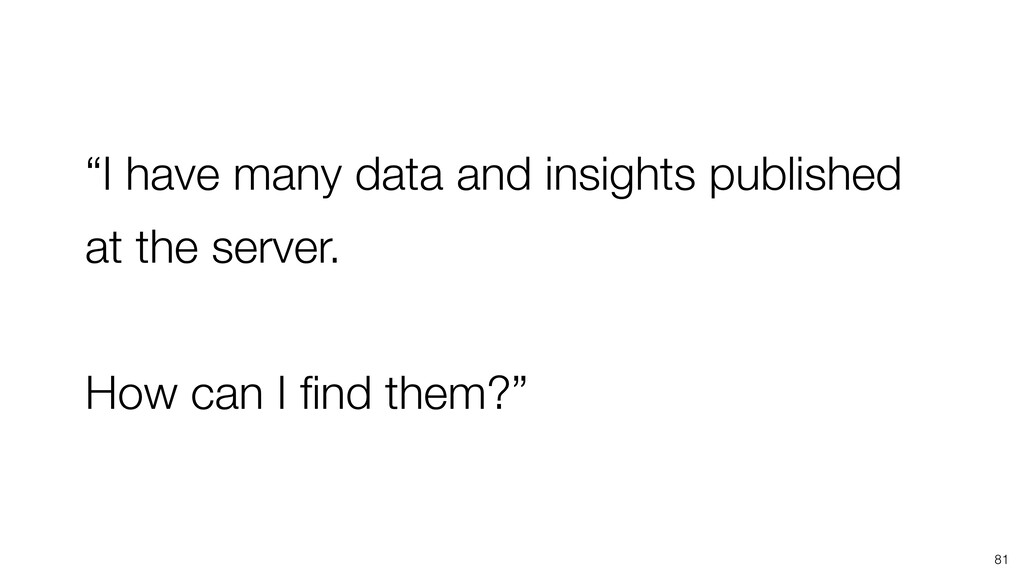 """81 """"I have many data and insights published at ..."""