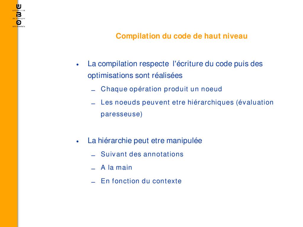 Compilation du code de haut niveau • La compila...