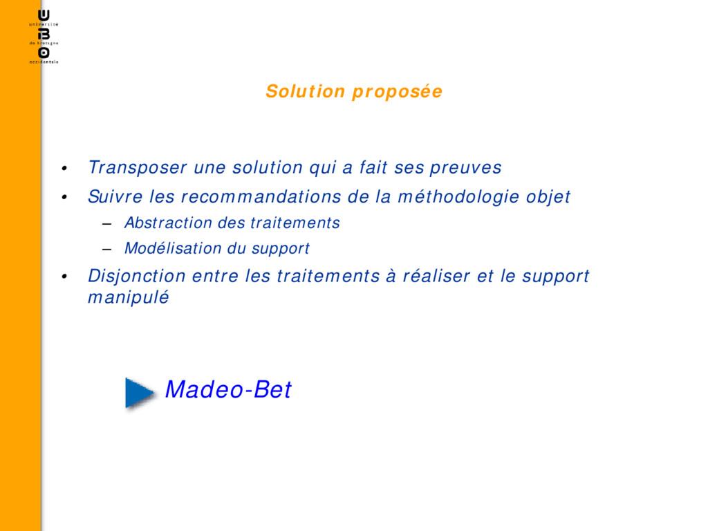 Solution proposée • Transposer une solution qui...