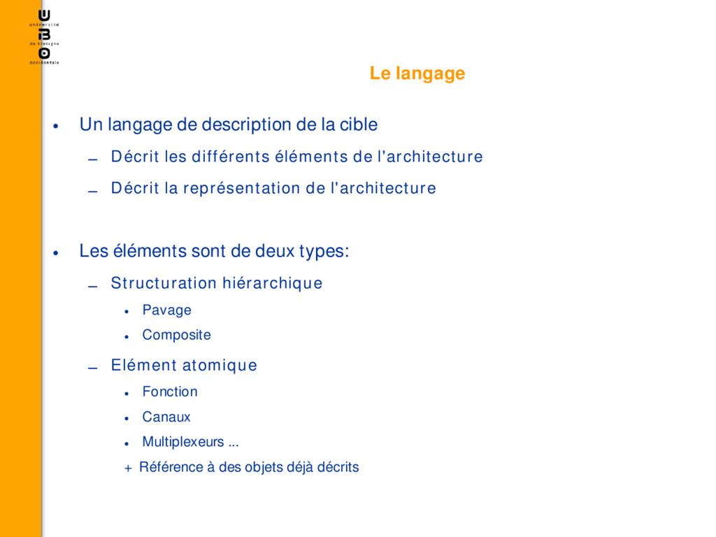 Le langage • Un langage de description de la ci...