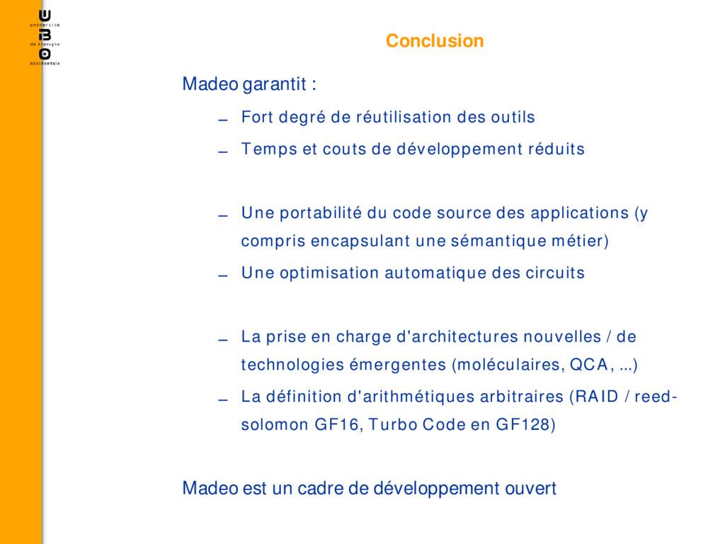 Conclusion Madeo garantit : – Fort degré de réu...