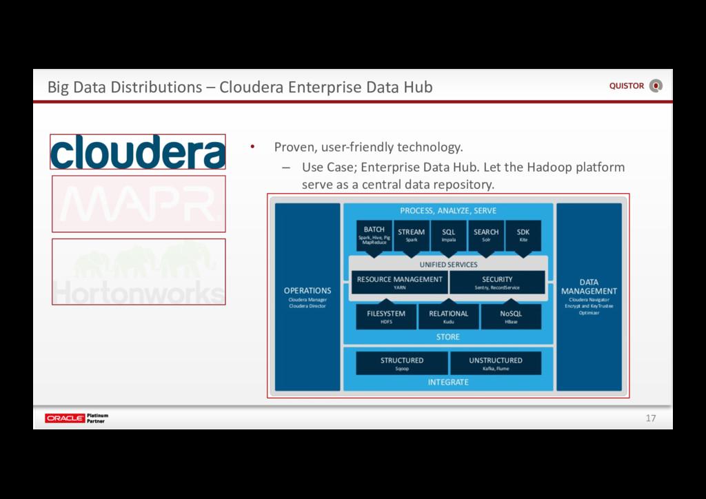 17 Big Data Distributions – Cloudera Enterprise...