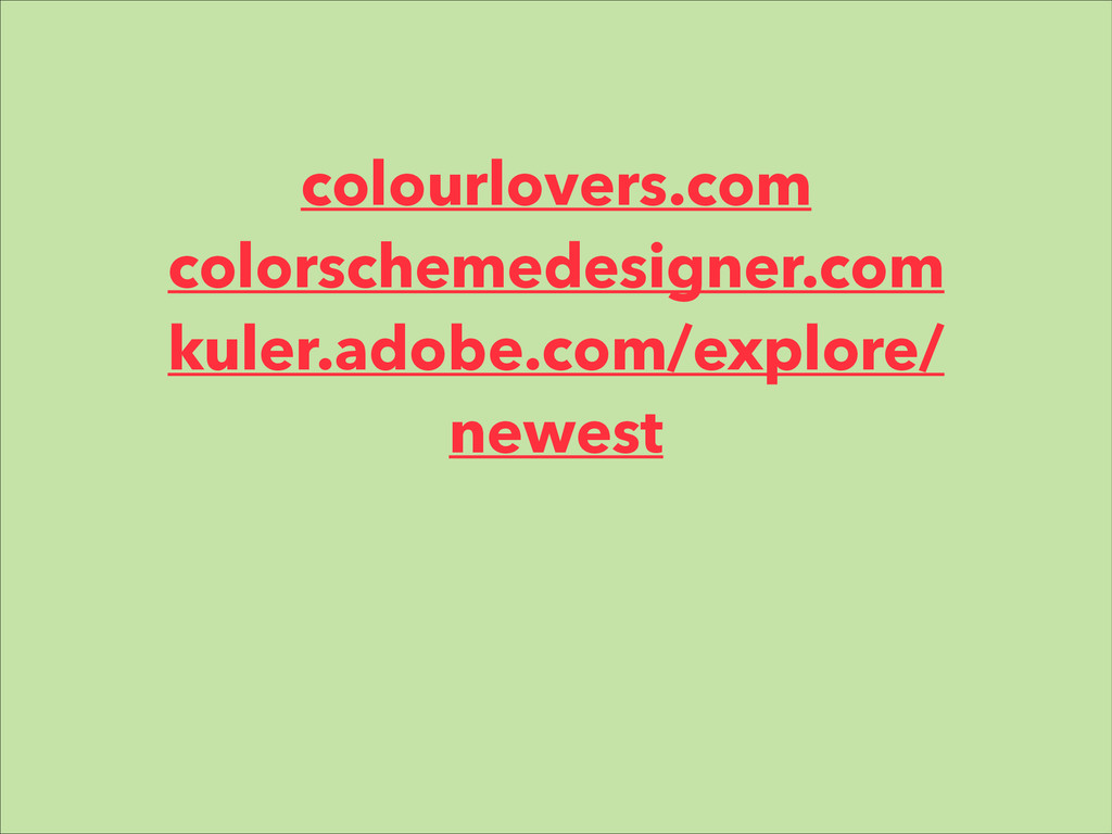 colourlovers.com colorschemedesigner.com kuler....
