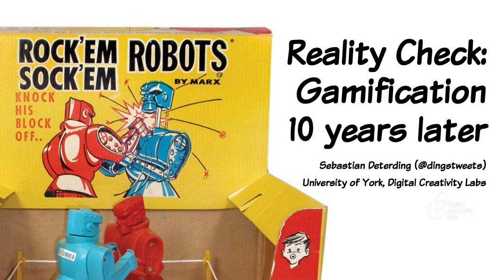 Reality Check: Gamification 10 years later Seba...