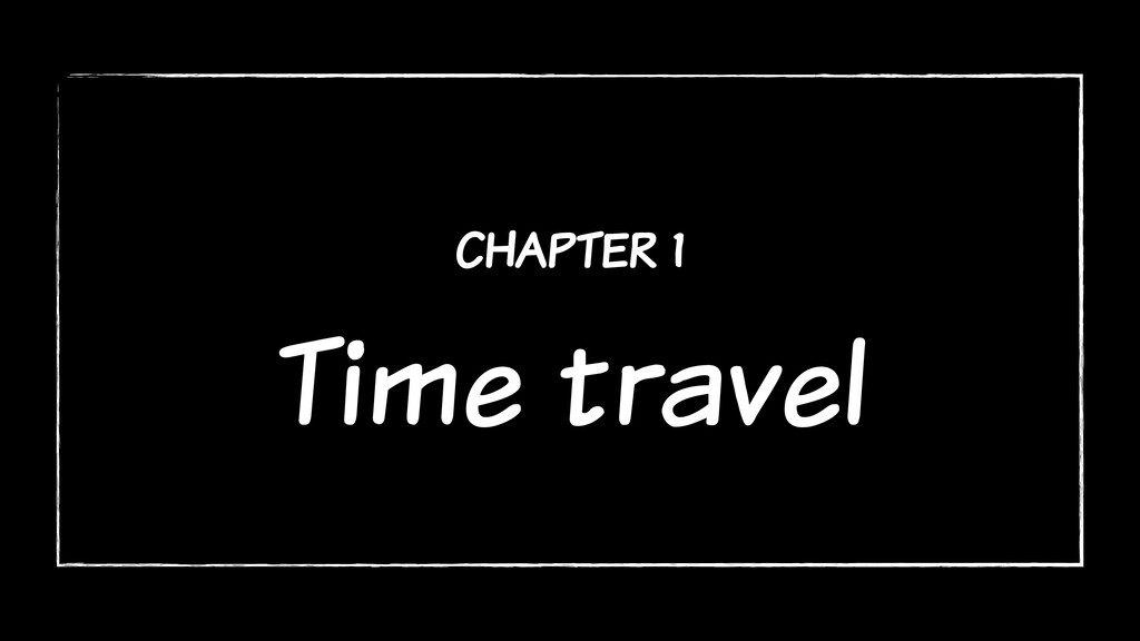 chapter 1 Time travel