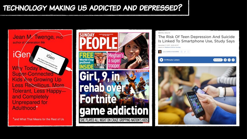 technology making us addicted and depressed?