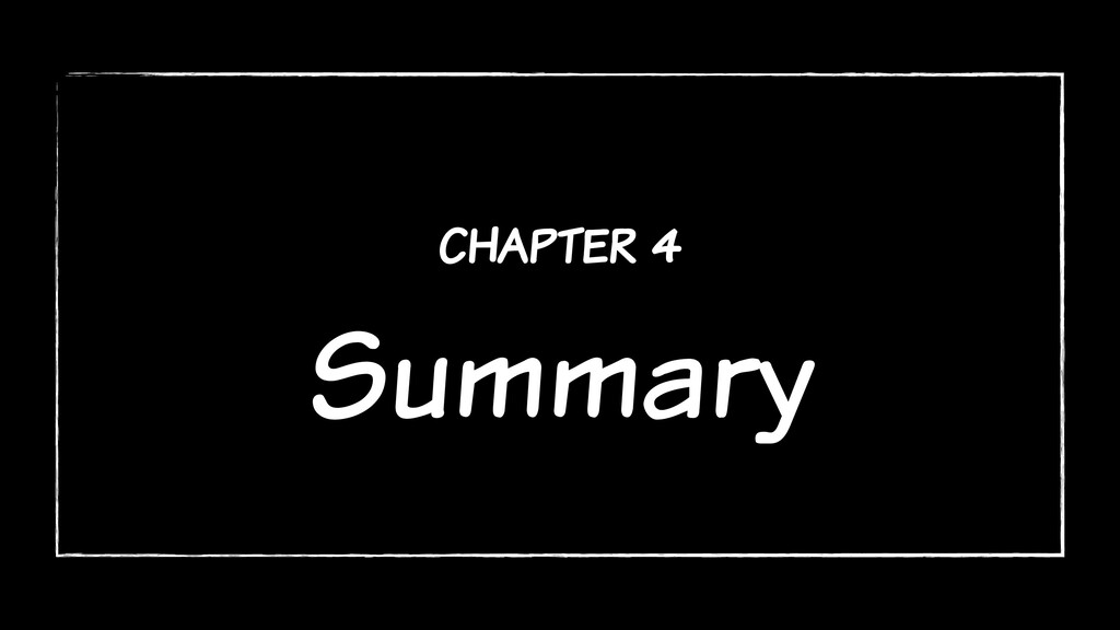 chapter 4 Summary