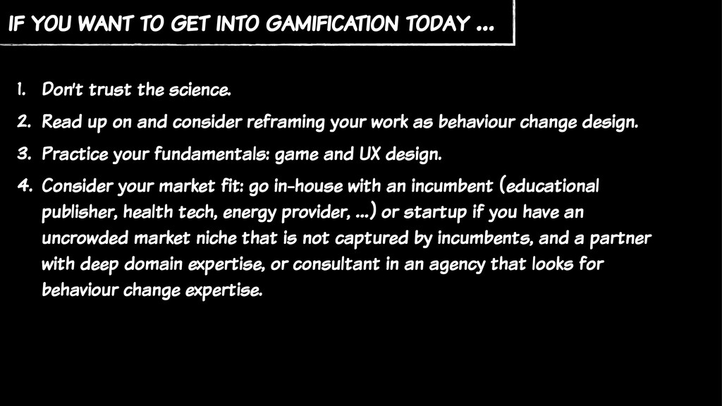 if you want to get into gamification today … 1....