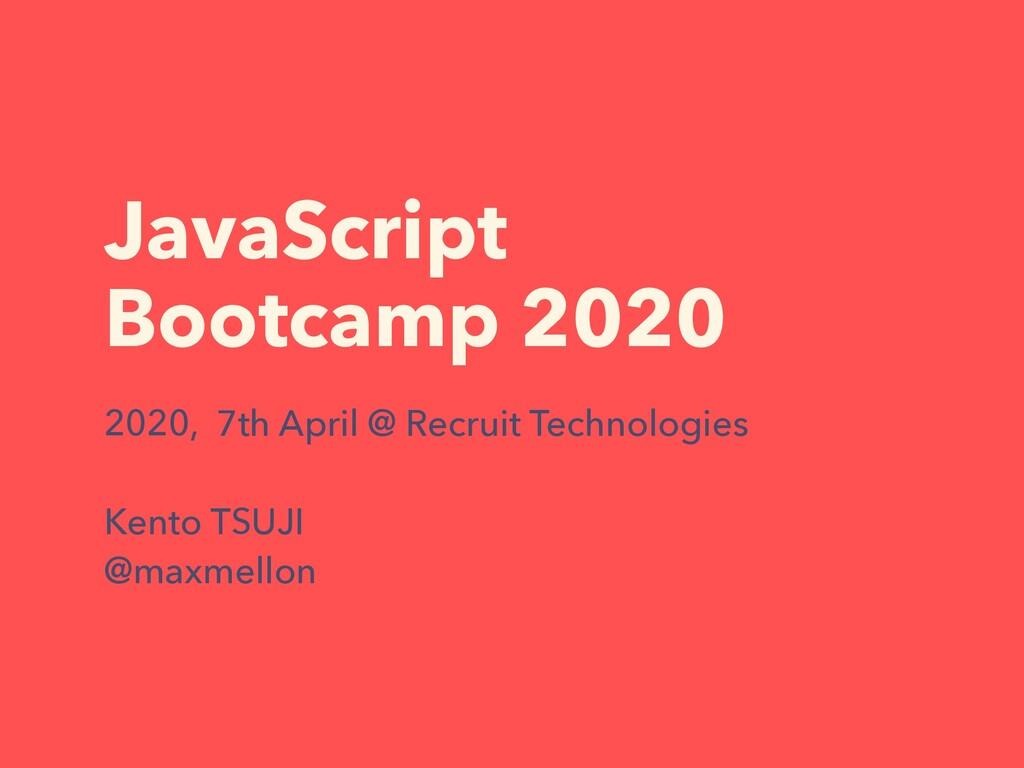 JavaScript Bootcamp 2020 2020, 7th April @ Recr...