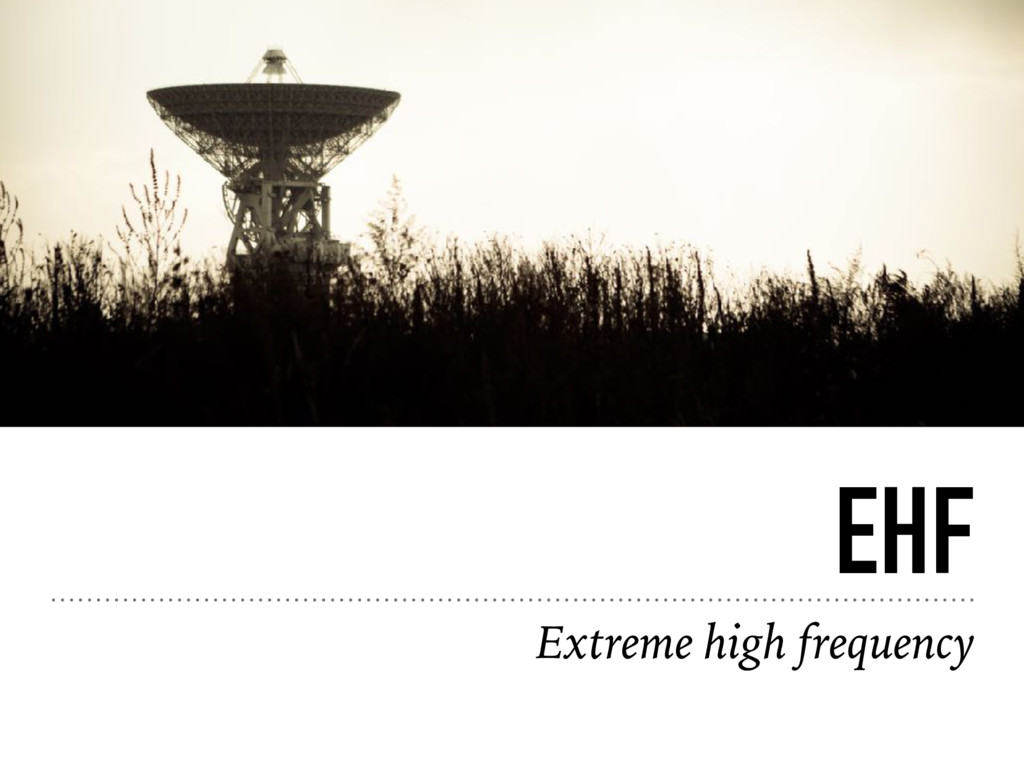 EHF Extreme high frequency