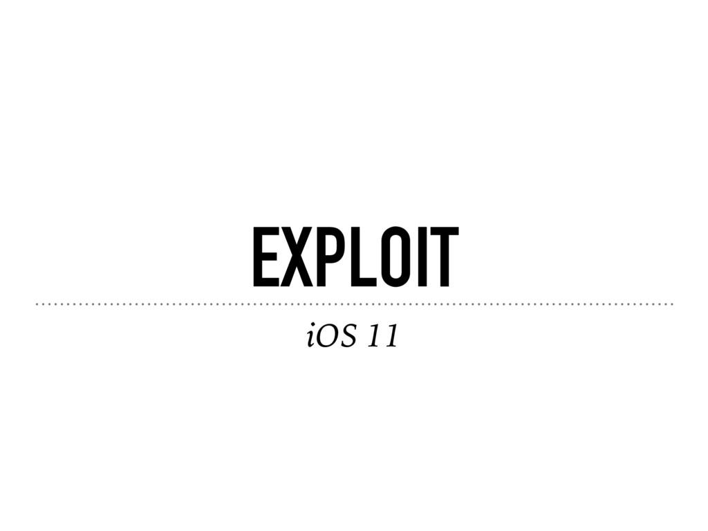 EXPLOIT iOS 11