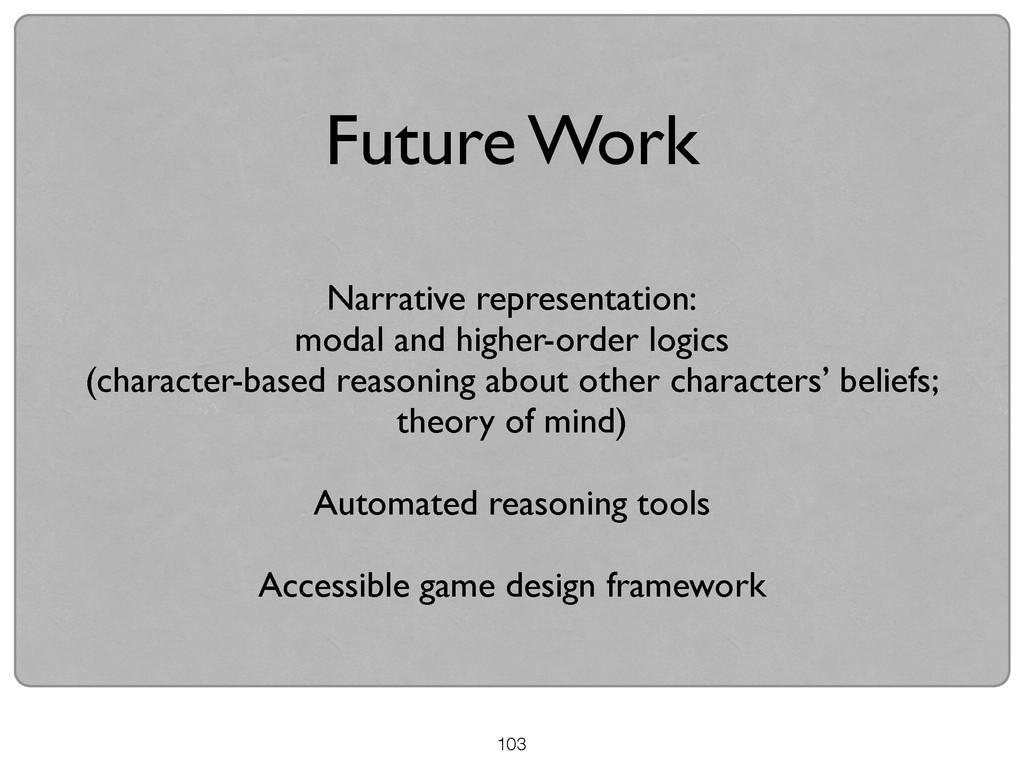 103 Future Work Narrative representation:  mo...