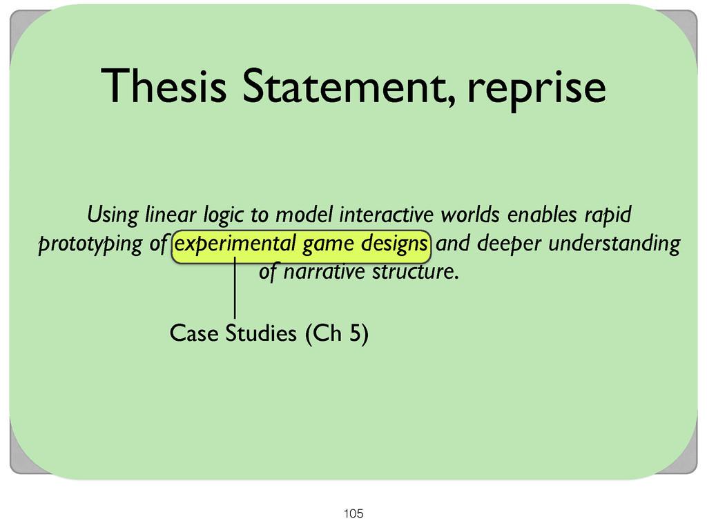 105 Thesis Statement, reprise Using linear logi...