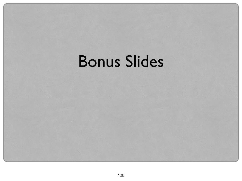 108 Bonus Slides