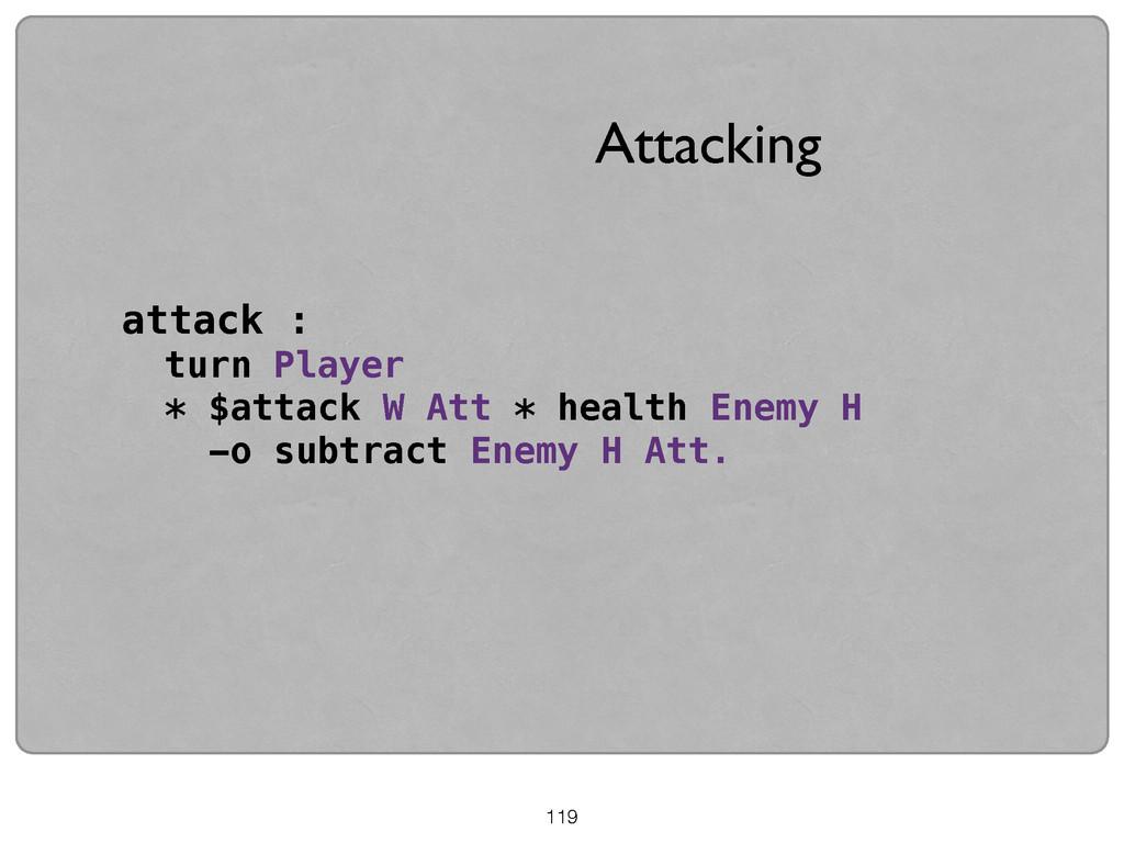 119 attack : turn Player * $attack W Att * heal...