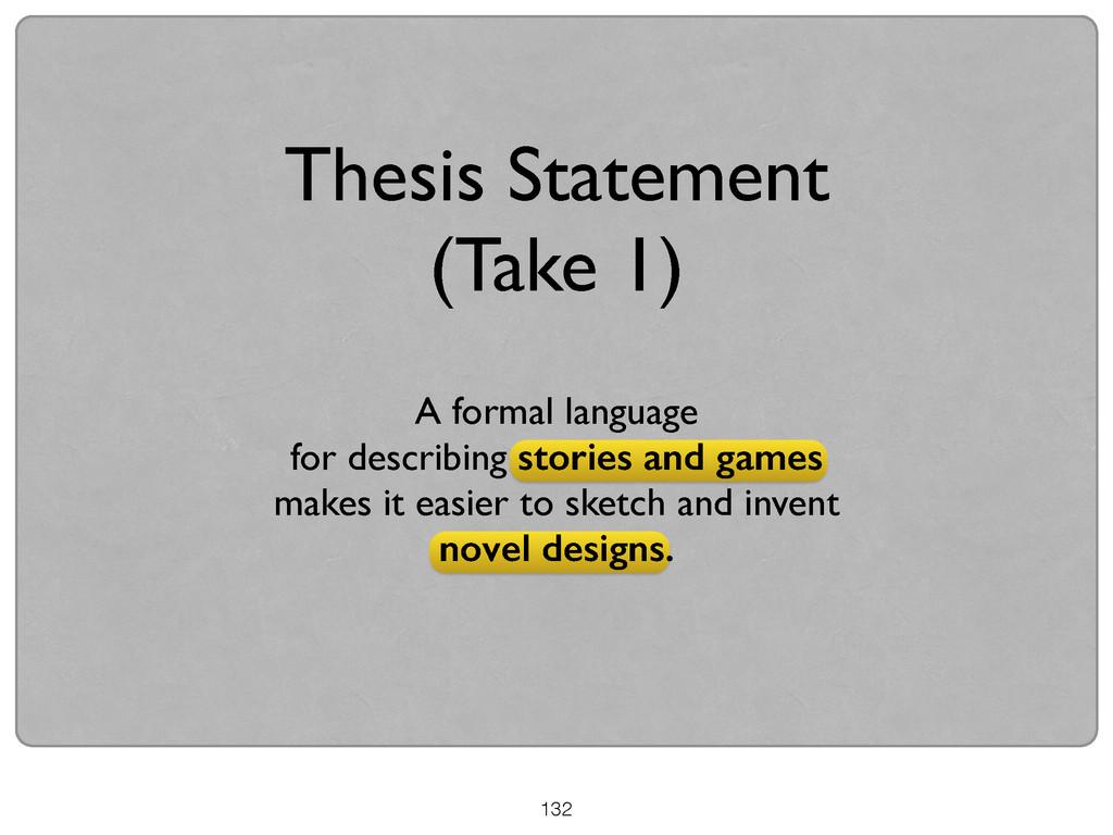 132 Thesis Statement (Take 1) A formal language...