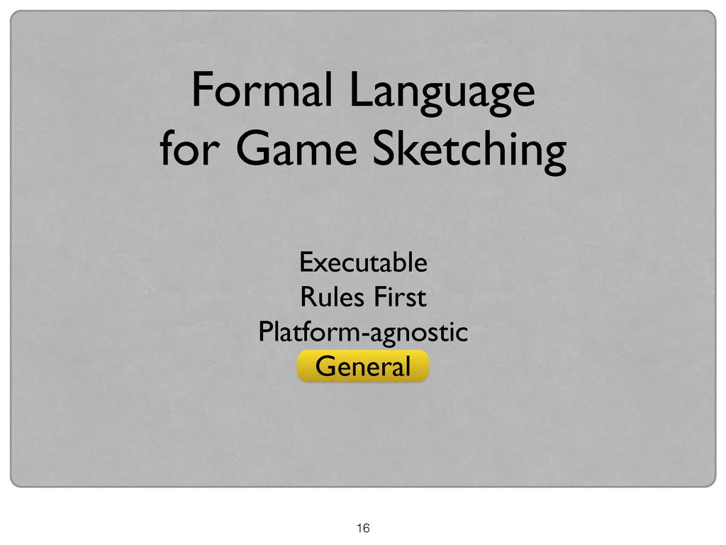16 Formal Language  for Game Sketching Execut...